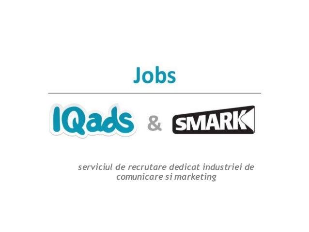 serviciul de recrutare dedicat industriei de comunicare si marketing