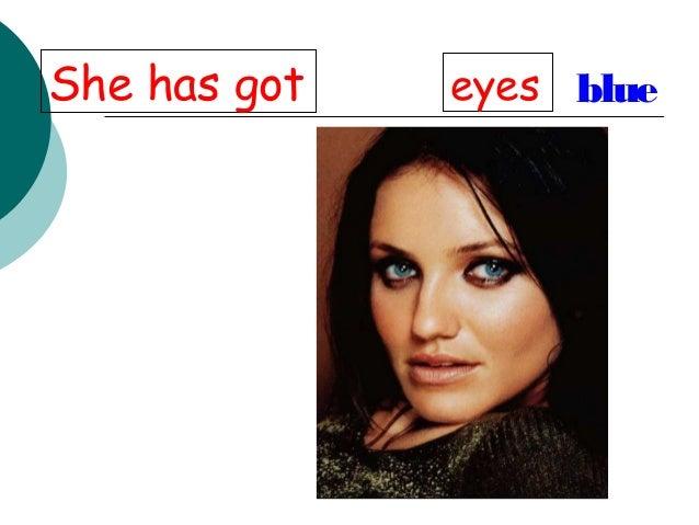 She has got blueeyes