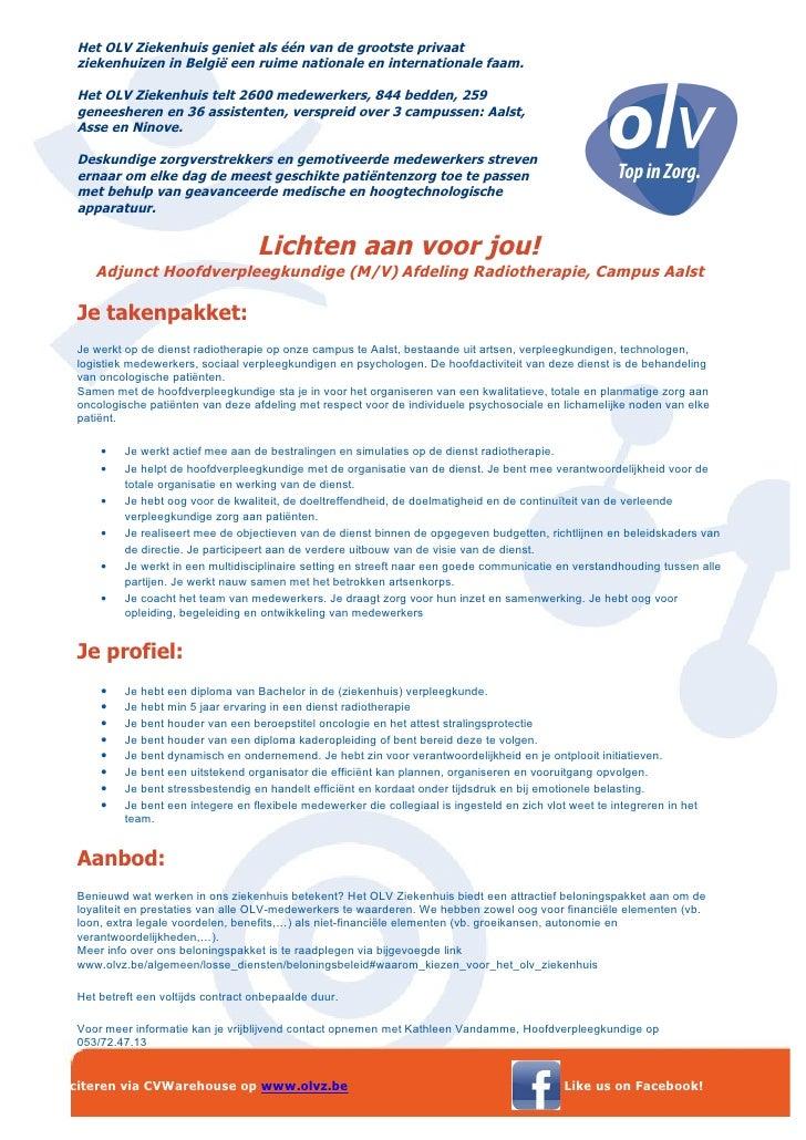 Het OLV Ziekenhuis geniet als één van de grootste privaat     ziekenhuizen in België een ruime nationale en internationale...