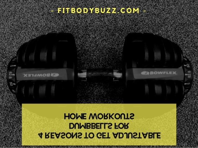 4 REASONS TO GET ADJUSTABLE DUMBBELLS FOR HOME WORKOUTS - FITBODYBUZZ.COM -