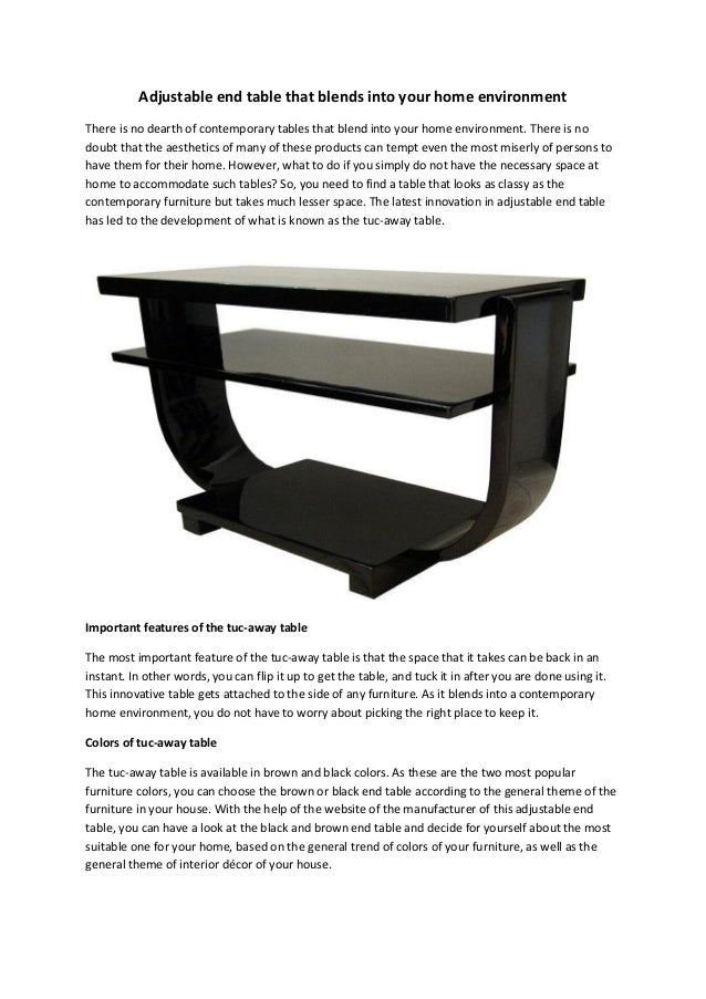 Adjustable end table that blends into your home environment There is no dearth of contemporary tables that blend into your...