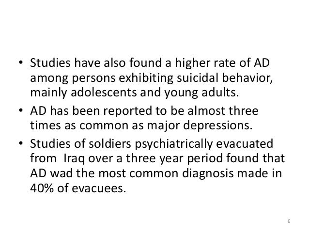 suicidal tendency among adolescents with adjustment disorder Among the 54 adolescents with adjustment disorder, 89% had presented with   if the mood is very low and the patient has suicidal thoughts or ideation, the.