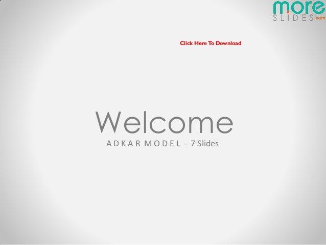 Click Here To DownloadWelcomeA D K A R M O D E L - 7 Slides