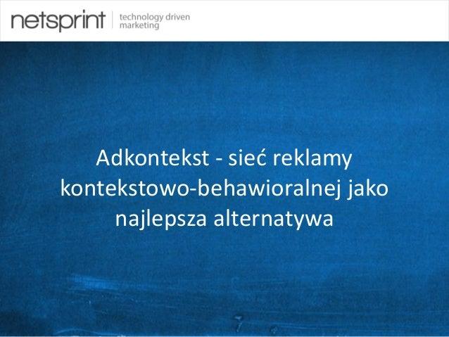 1 Adkontekst - sieć reklamy kontekstowo-behawioralnej jako najlepsza alternatywa