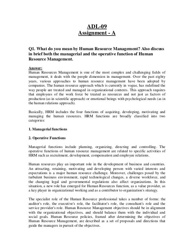 ADL-09 Assignment - A Q1. What do you mean by Human Resource Management? Also discuss in brief both the managerial and the...