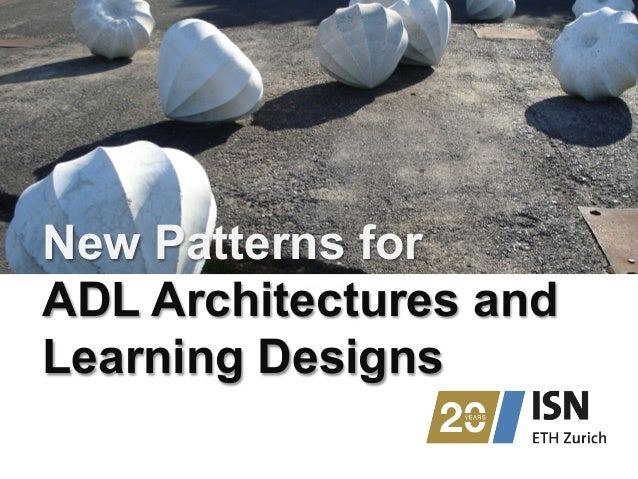 New Patterns for  ADL Architectures and  Learning Designs