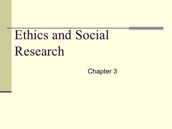 Ethics and Social Research Chapter 3
