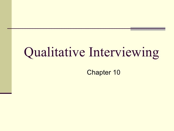 Qualitative Interviewing Chapter 10