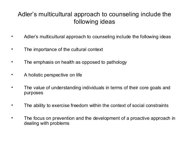 adlerian theory of counselling essay Adlerian therapy adlerian therapy focuses on the feelings of self that arise from interactions and conflicts this sense of self can also be called.