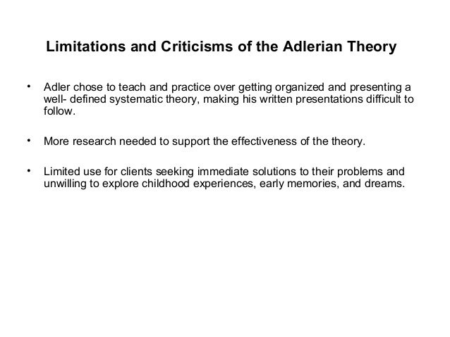 limitations and criticisms of the adlerian theory essay Timothy d evans, phd 2111 w swann, suite#104 tampa, fl 33606 8132518484 tim@evanstherapycom adlerian theory alan p milliren, edd associate professor of counseling education.
