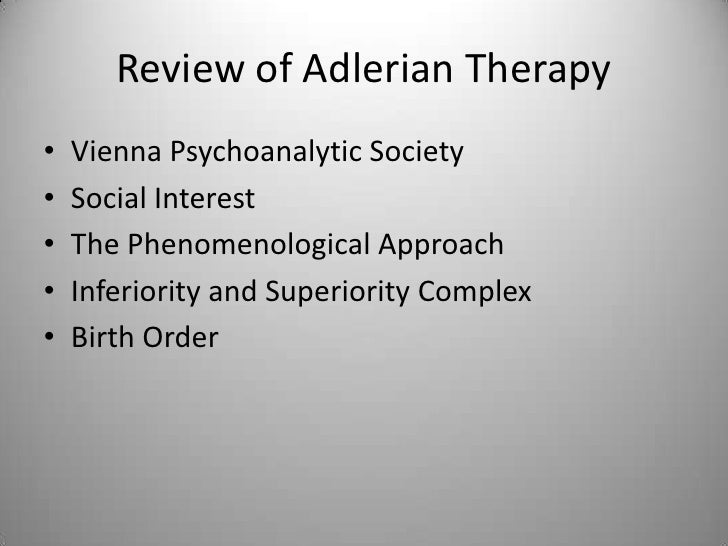 psychoanalytic and adlerian therapy Psychoanalytic, adlerian, & existential theories psychoanalytic theory  the four phases of adlerian therapy are.