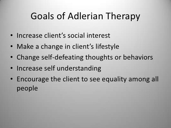 adlerians therapy Origin of the adlerian theory psychology essay  adlerian therapy helps to liberate individuals by facilitating changing towards better awareness of their .