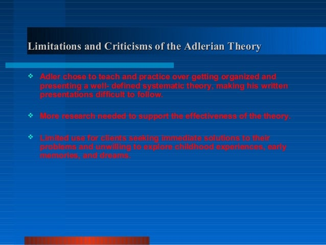 limitations and criticisms of the adlerian theory essay Psychology - critique of article on adlerian theory preview critique of article on adlerian theory essays no works cited length: 492 words.