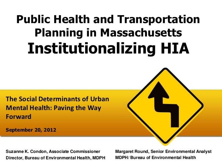 Public Health and Transportation       Planning in Massachusetts         Institutionalizing HIAThe Social Determinants of ...