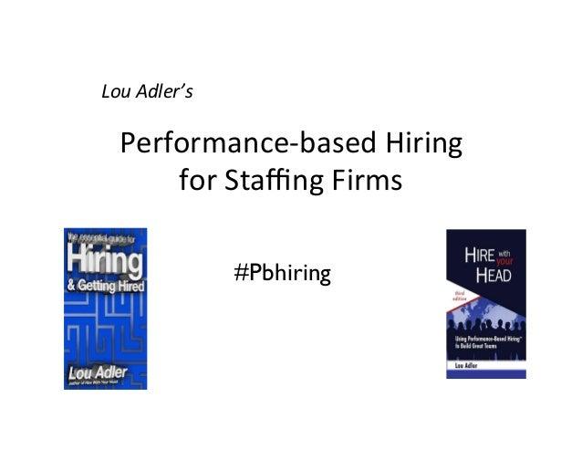 Lou Adler: Performance-Based Hiring for Staffing Firms