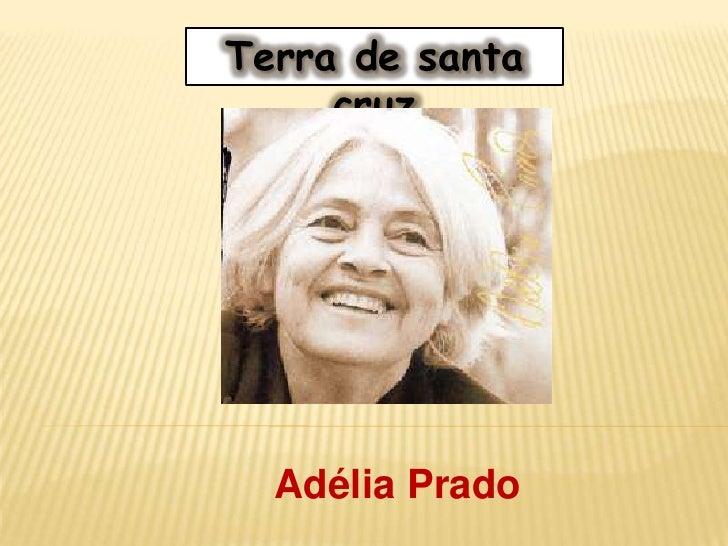 Terra de santa     cruz  Adélia Prado