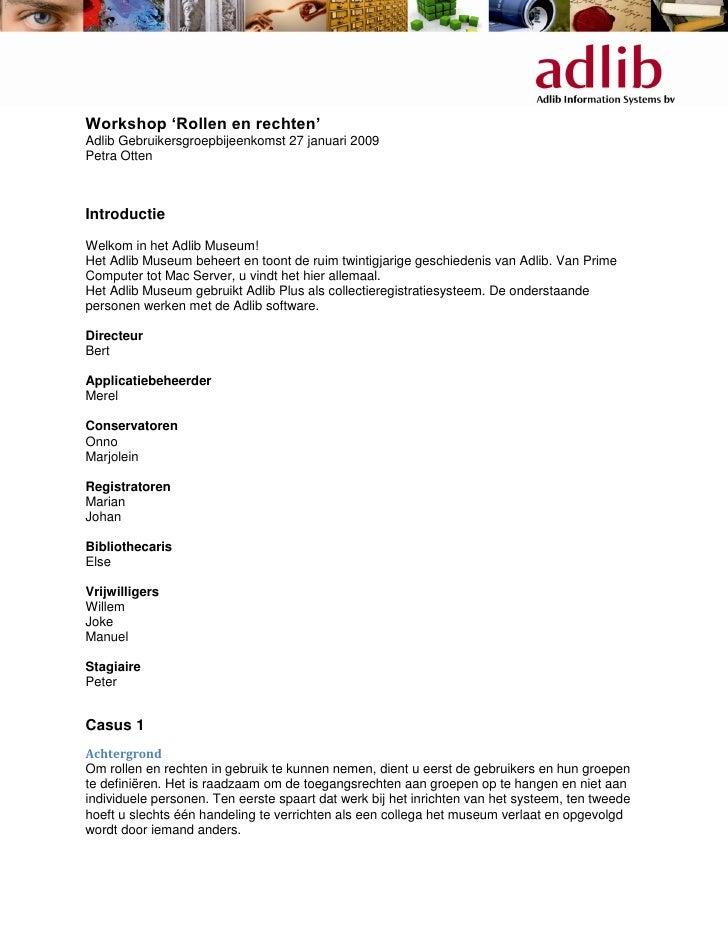 Workshop 'Rollen en rechten'Adlib Gebruikersgroepbijeenkomst 27 januari 2009Petra OttenIntroductieWelkom in het Adlib Muse...