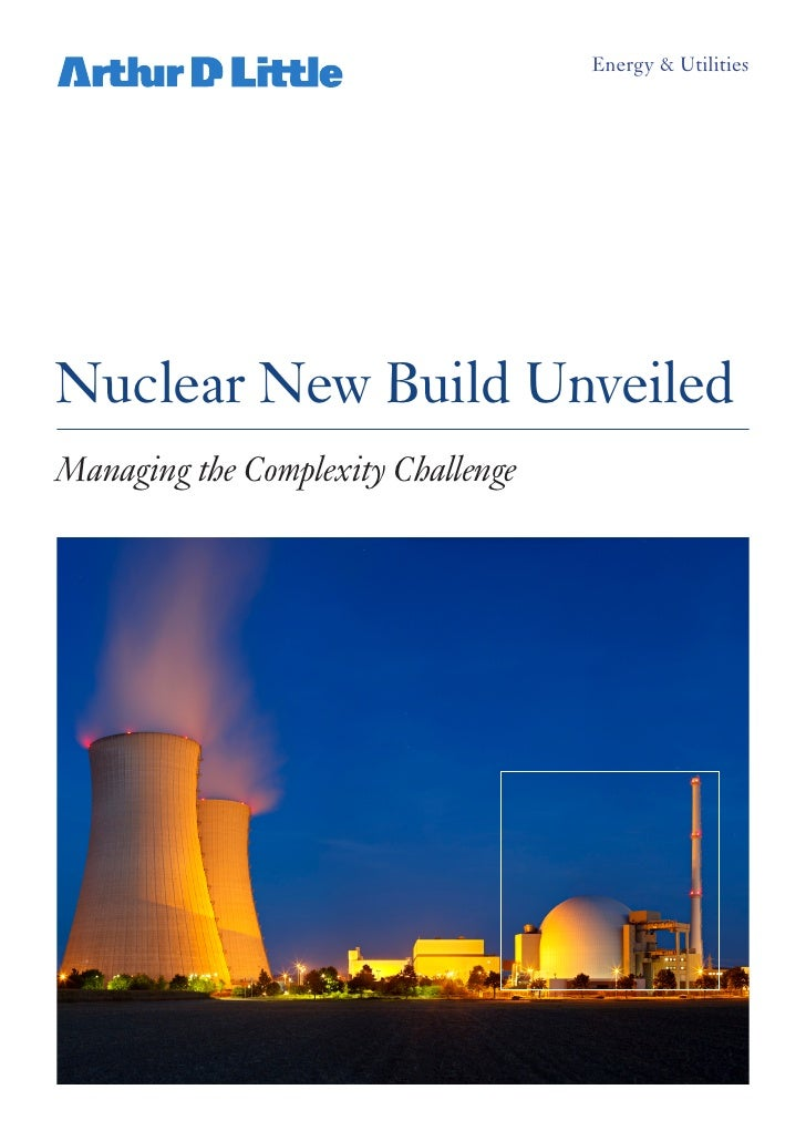 Energy & Utilities     Nuclear New Build Unveiled Managing the Complexity Challenge
