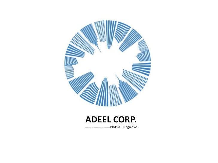 ADEEL CORP.-----------------------Plots & Bungalows