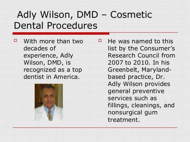 Adly Wilson DMD Cosmetic Dental Procedures With More Than Two Decades Of Experience