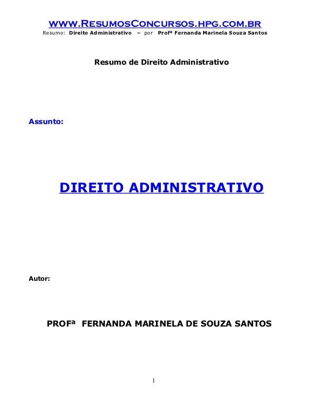www.ResumosConcursos.hpg.com.br   Resumo: Direito Administrativo   – por   Profª Fernanda Marinela Souza Santos           ...