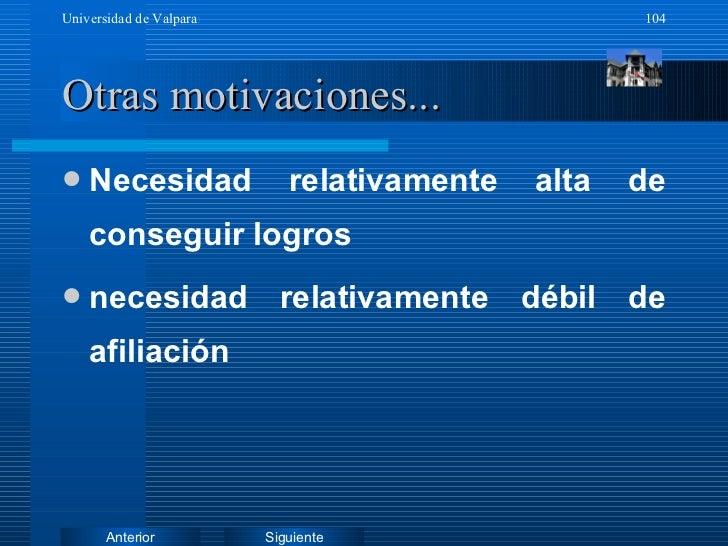 Otras motivaciones... <ul><li>Necesidad relativamente alta de conseguir logros </li></ul><ul><li>necesidad relativamente d...