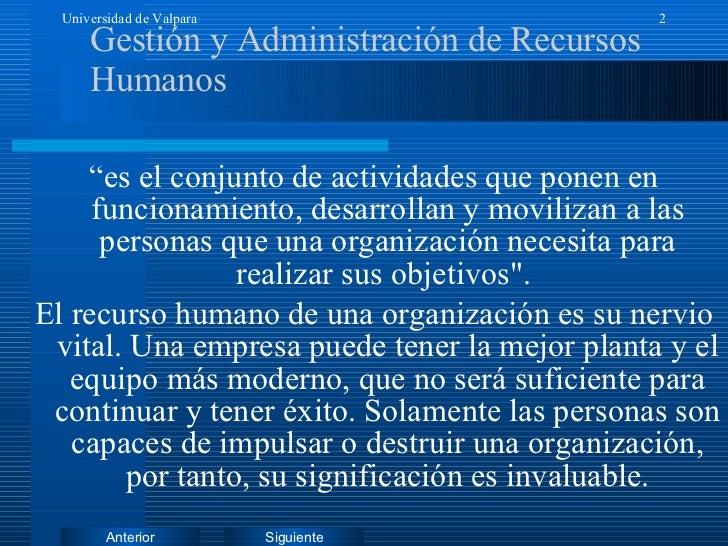 """Gestión y Administración de Recursos Humanos """" es el conjunto de actividades que ponen en funcionamiento, desarrollan y mo..."""
