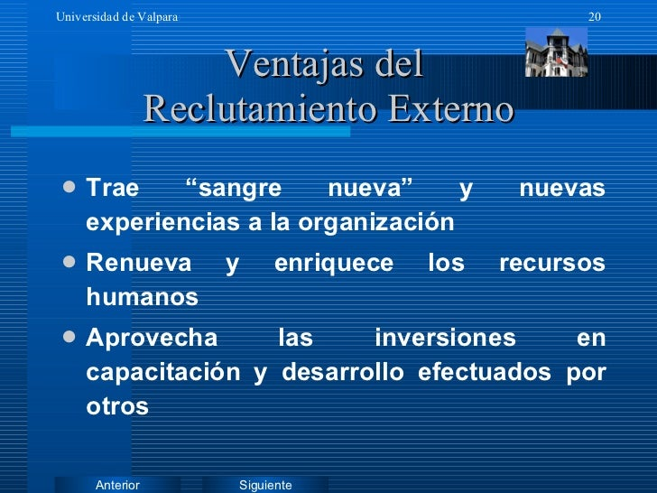 """Ventajas del  Reclutamiento Externo <ul><li>Trae """"sangre nueva"""" y nuevas experiencias a la organización </li></ul><ul><li>..."""