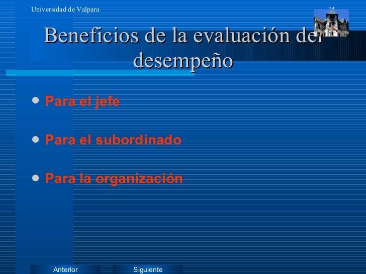 Beneficios de la evaluación del desempeño <ul><li>Para el jefe </li></ul><ul><li>Para el subordinado </li></ul><ul><li>Par...