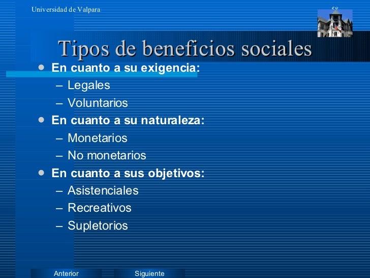 Tipos de beneficios sociales <ul><li>En cuanto a su exigencia: </li></ul><ul><ul><li>Legales </li></ul></ul><ul><ul><li>Vo...