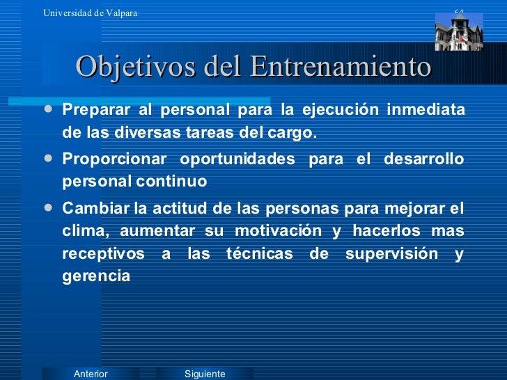 Objetivos del Entrenamiento <ul><li>Preparar al personal para la ejecución inmediata de las diversas tareas del cargo. </l...