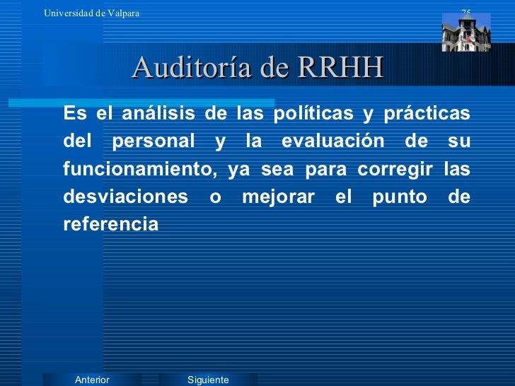 Auditoría de RRHH <ul><li>Es el análisis de las políticas y prácticas del personal y la evaluación de su funcionamiento, y...
