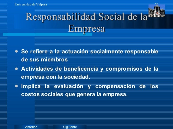 Responsabilidad Social de la Empresa <ul><li>Se refiere a la actuación socialmente responsable de sus miembros </li></ul><...