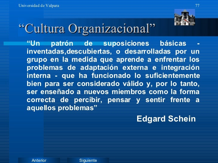 """""""Cultura Organizacional"""" <ul><li>"""" Un patrón de suposiciones básicas - inventadas,descubiertas, o desarrolladas por un gru..."""