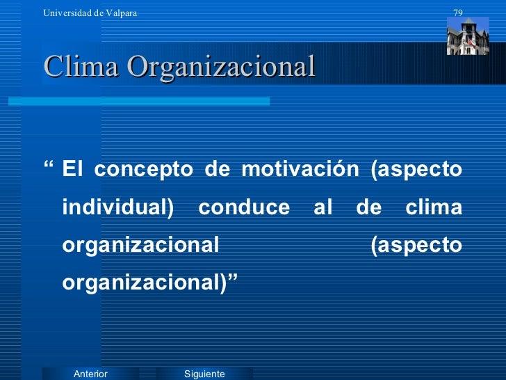 "Clima Organizacional   <ul><li>"" El concepto de motivación (aspecto individual) conduce al de clima organizacional (aspect..."