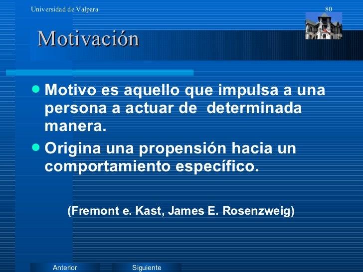 Motivación <ul><li>Motivo es aquello que impulsa a una persona a actuar de  determinada manera. </li></ul><ul><li>Origina ...