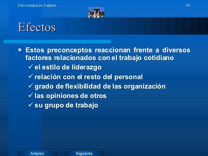 Efectos <ul><li>Estos preconceptos reaccionan frente a diversos factores relacionados con el trabajo cotidiano </li></ul><...