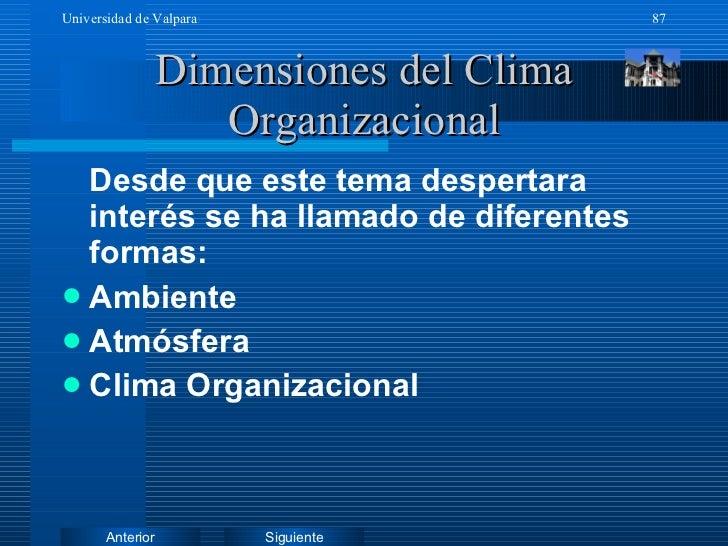 Dimensiones del Clima Organizacional <ul><li>Desde que este tema despertara interés se ha llamado de diferentes formas: </...