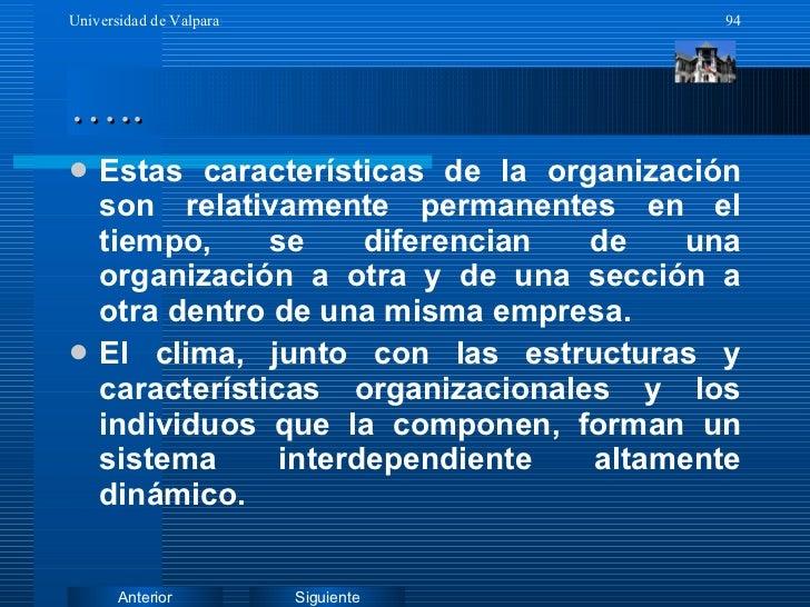 ….. <ul><li>Estas características de la organización son relativamente permanentes en el tiempo, se diferencian de una org...