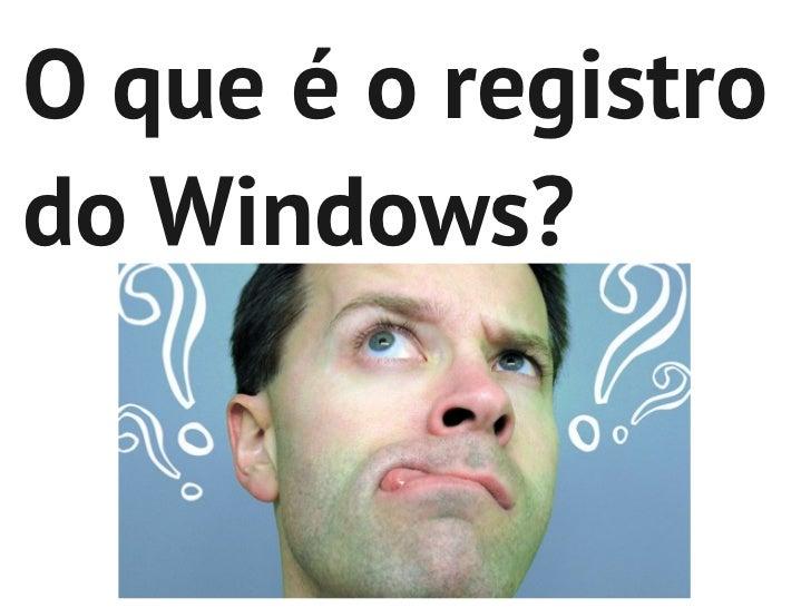 O que é o registrodo Windows?