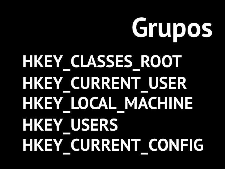 HKEY_CLASSES_ROOT•  Informações sobre extensões de arquivos•  Associação entre arquivos/aplicativos•  Informações sobre at...