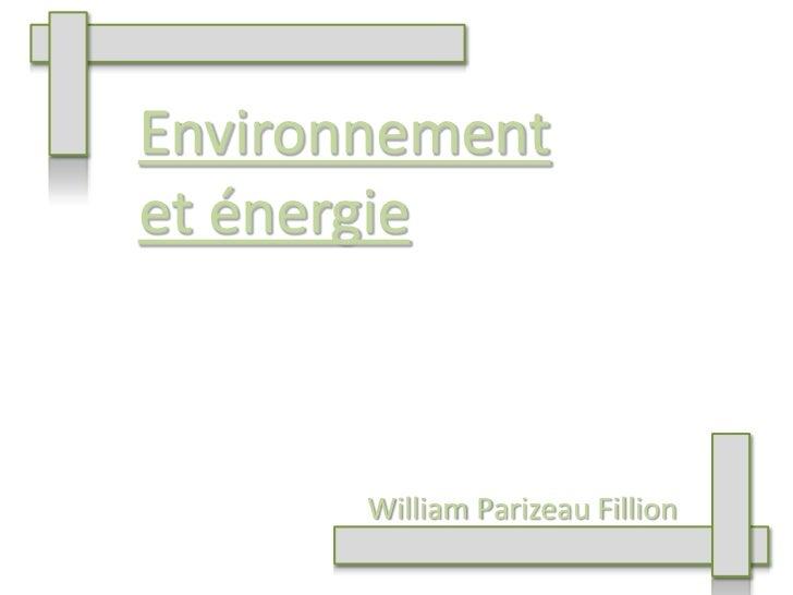 Environnementet énergie       William Parizeau Fillion