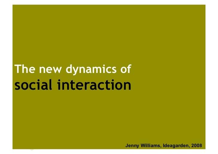 The new dynamics of social interaction      Australia                   Jenny Williams, Ideagarden, 2008