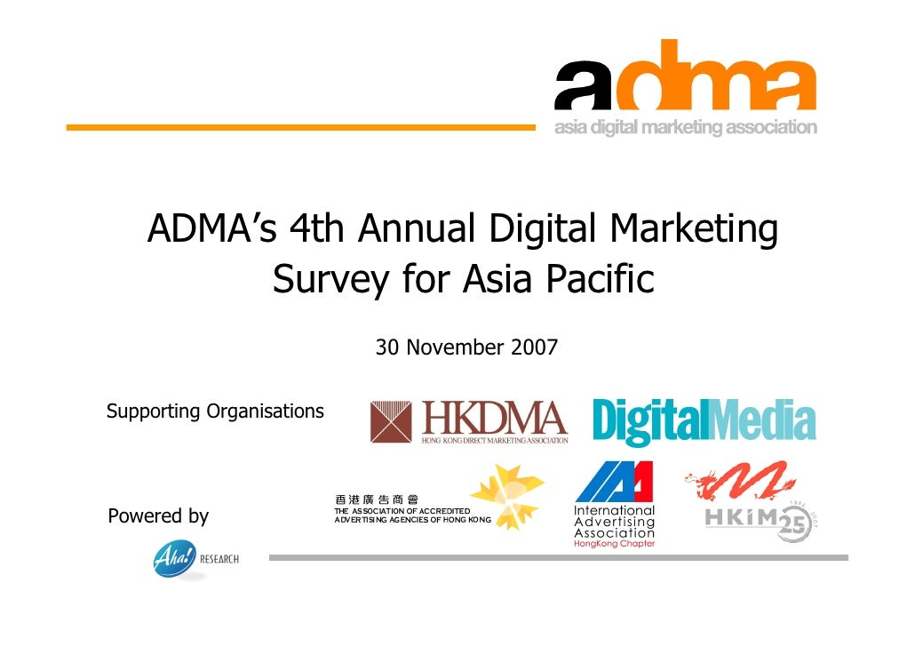 ADMA's 4th Annual Digital Marketing           Survey for Asia Pacific                            30 November 2007  Support...