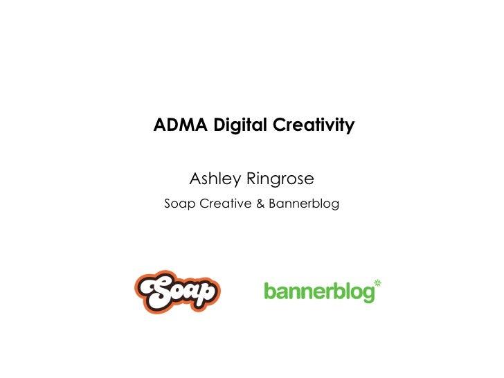ADMA Digital Creativity Ashley Ringrose Soap Creative & Bannerblog