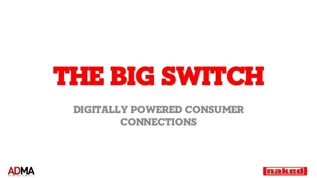 The big switch digitally powered consumer         connections