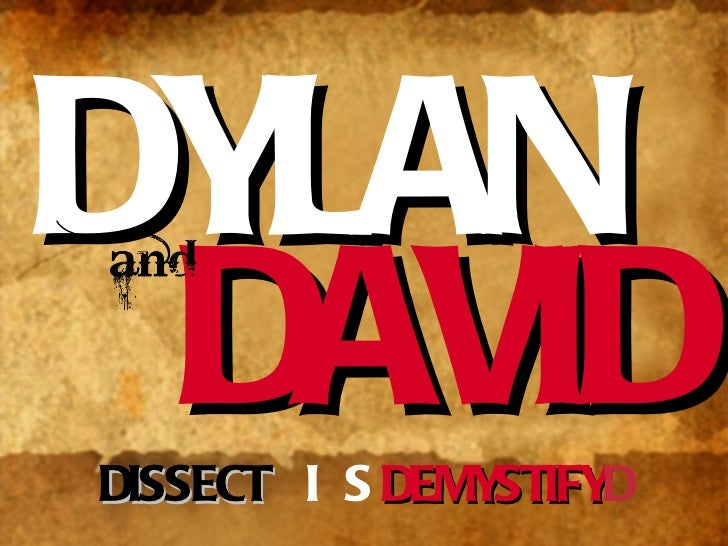 DYLAN DAVID DISSECT    DEMYSTIFY 