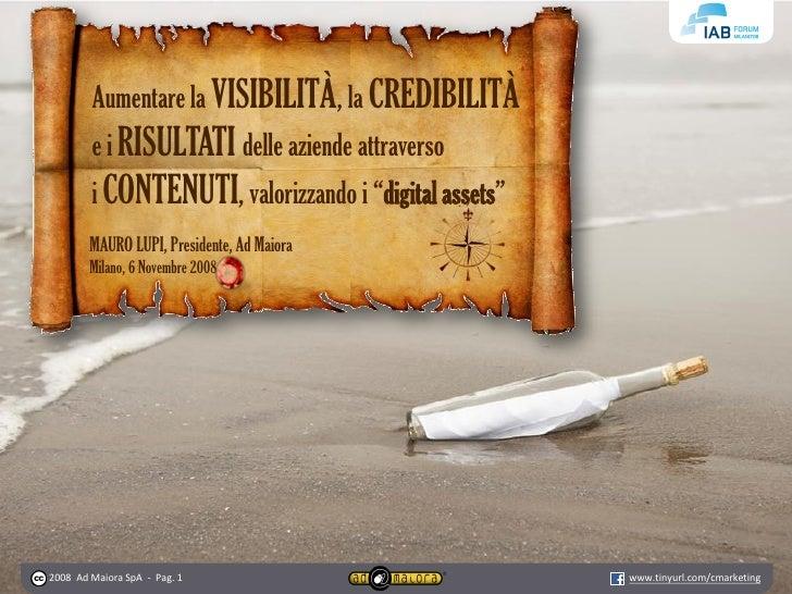 Aumentare la VISIBILITÀ, la CREDIBILITÀ         e i RISULTATI delle aziende attraverso         i CONTENUTI, valorizzando i...