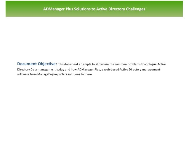 `                ADManager Plus Solutions to Active Directory ChallengesDocument Objective: This document attempts to show...