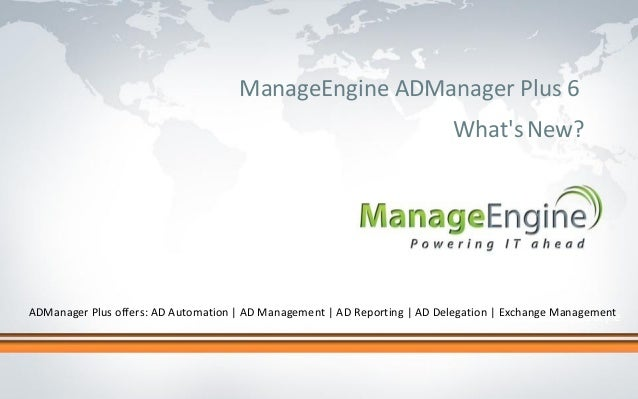 ManageEngine ADManager Plus 6                                                                              Whats New?ADMan...
